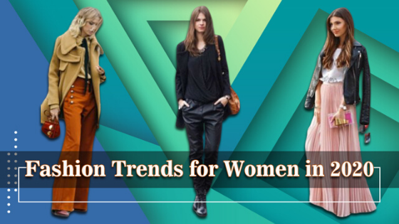 Fashion Trends for Women in 2020 Especially for Summer!